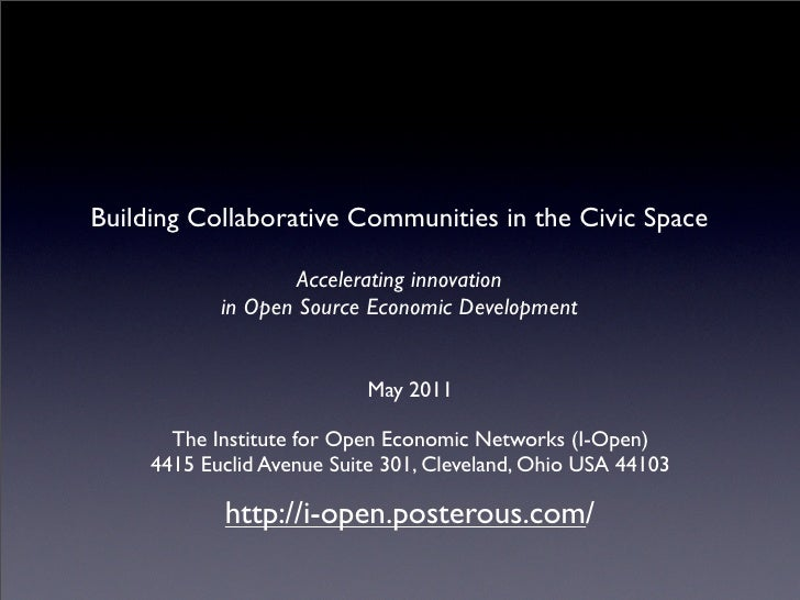 Building Collaborative Communities in the Civic Space                    Accelerating innovation            in Open Source...