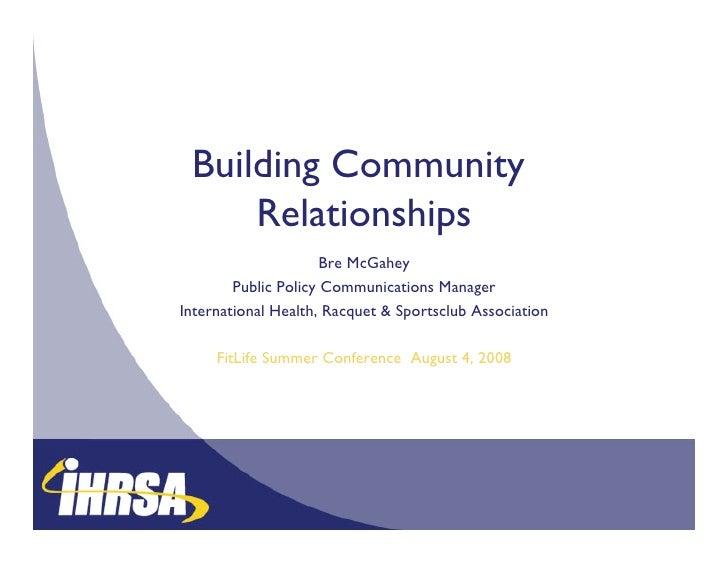 Building Community      Relationships                                         Bre McGahey         Public Policy Communicat...