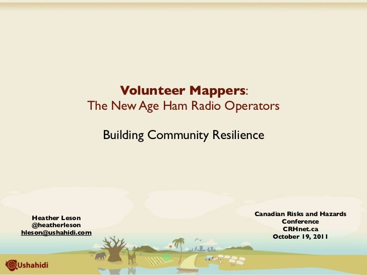 Volunteer Mappers:                 The New Age Ham Radio Operators                      Building Community Resilience     ...