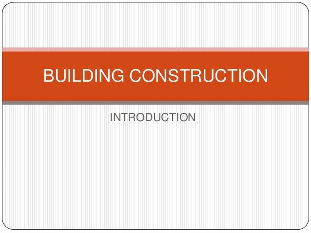 BUILDING CONSTRUCTION      INTRODUCTION