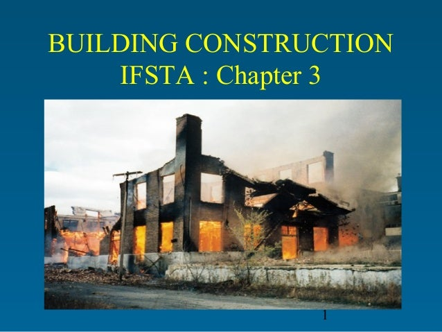 1 BUILDING CONSTRUCTION IFSTA : Chapter 3