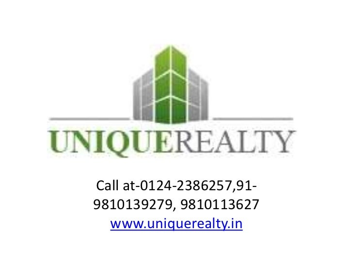 Call at-0124-2386257,91-9810139279, 9810113627  www.uniquerealty.in