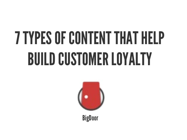 7 TYPES OF CONTENT THAT HELP BUILD CUSTOMER LOYALTY  BigDoor