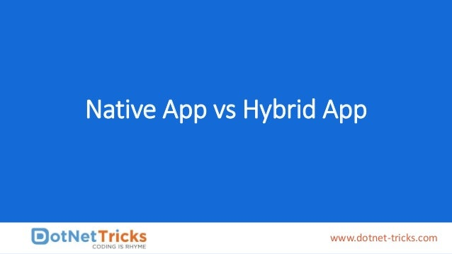 Native App vs Hybrid App www.dotnet-tricks.com