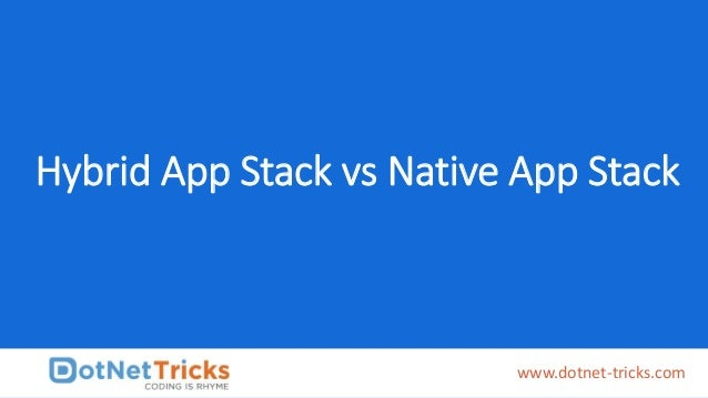 Hybrid App Stack vs Native App Stack www.dotnet-tricks.com