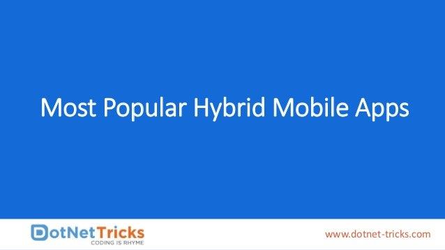 Most Popular Hybrid Mobile Apps www.dotnet-tricks.com