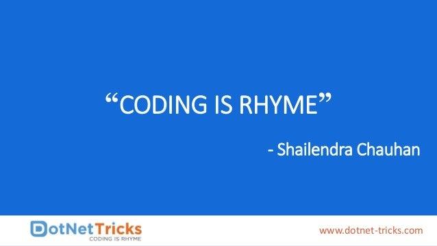 """CODING IS RHYME"" www.dotnet-tricks.com - Shailendra Chauhan"
