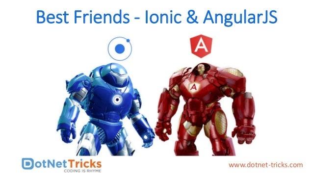 Best Friends - Ionic & AngularJS www.dotnet-tricks.com