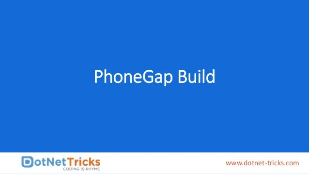 PhoneGap Build www.dotnet-tricks.com