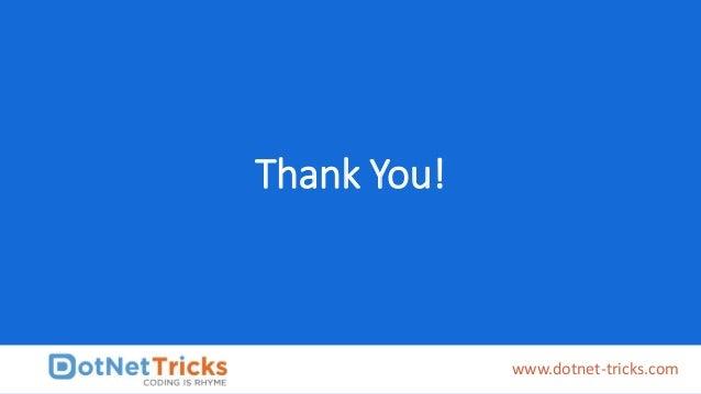 Thank You! www.dotnet-tricks.com