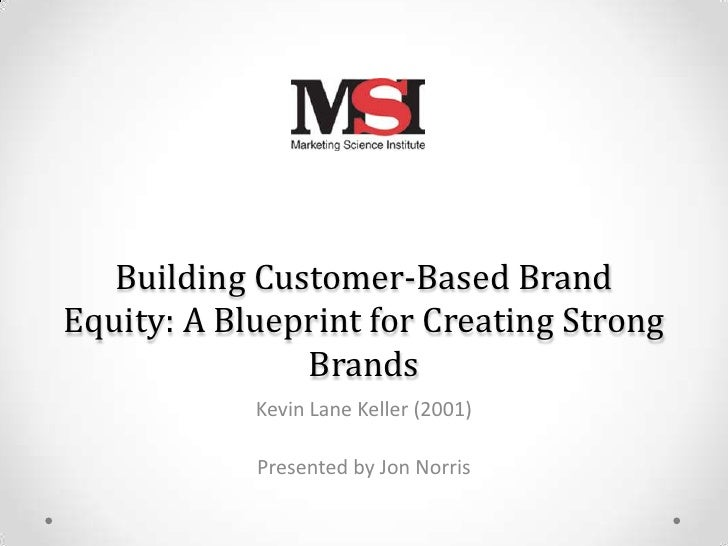 Building customer based brand equity presentation building customer based brandequity a blueprint for creating strong brands malvernweather Images