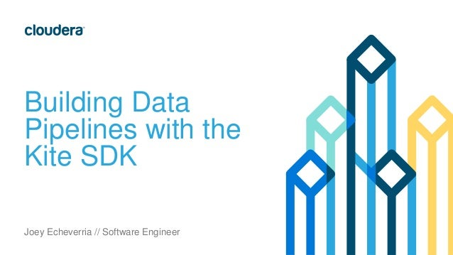 Building Data Pipelines with the Kite SDK Joey Echeverria // Software Engineer