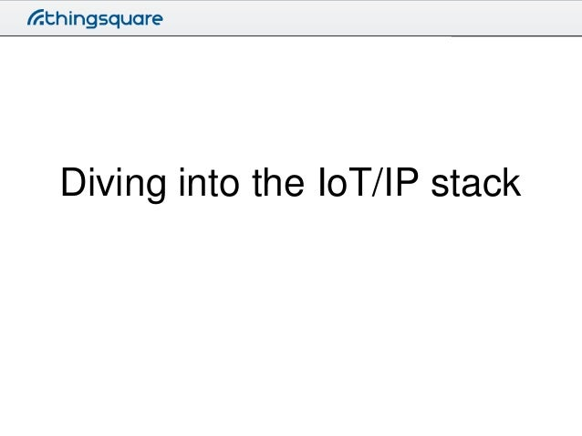 Diving into the IoT/IP stack
