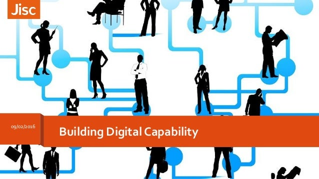 Building Digital Capability 09/02/2016