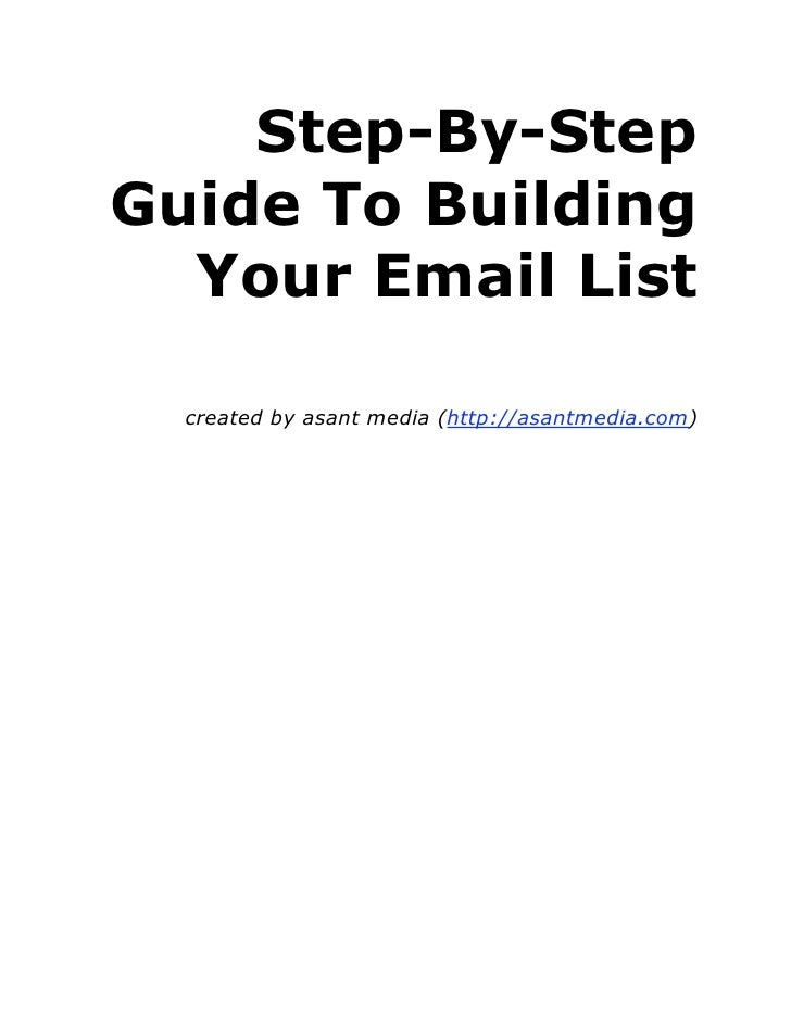 Step-By-Step Guide To Building   Your Email List    created by asant media (http://asantmedia.com)
