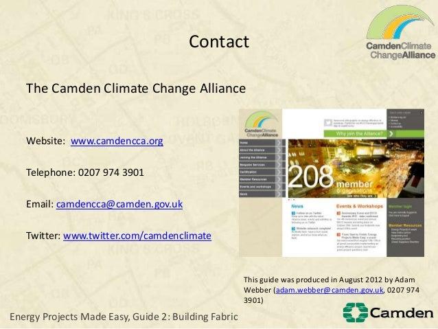 ContactThe Camden Climate Change AllianceWebsite: www.camdencca.orgTelephone: 0207 974 3901Email: camdencca@camden.gov.ukT...