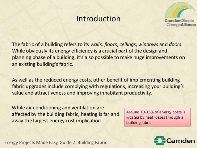 IntroductionThe fabric of a building refers to its walls, floors, ceilings, windows and doors.While obviously its energy e...
