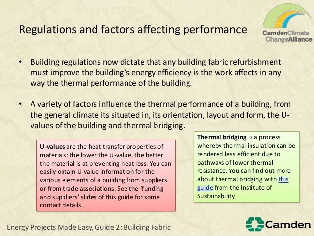 Regulations and factors affecting performance• Building regulations now dictate that any building fabric refurbishmentmust...