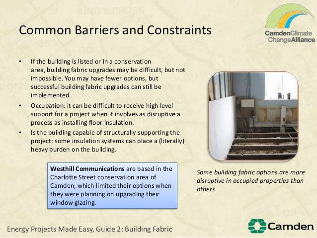 Common Barriers and ConstraintsWesthill Communications are based in theCharlotte Street conservation area ofCamden, which ...