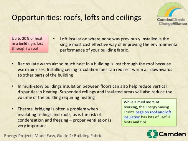 Opportunities: roofs, lofts and ceilings• Loft insulation where none was previously installed is thesingle most cost effec...