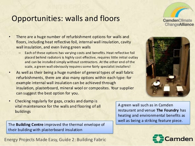 Opportunities: walls and floors• There are a huge number of refurbishment options for walls andfloors, including heat refl...