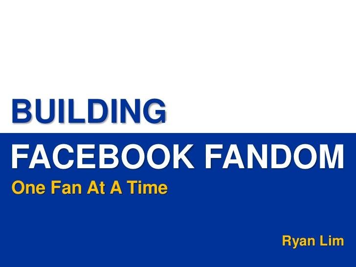 BUILDINGFACEBOOK FANDOMOne Fan At A Time                                                                                  ...
