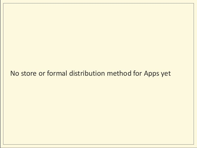 No store or formal distribution method for Apps yet