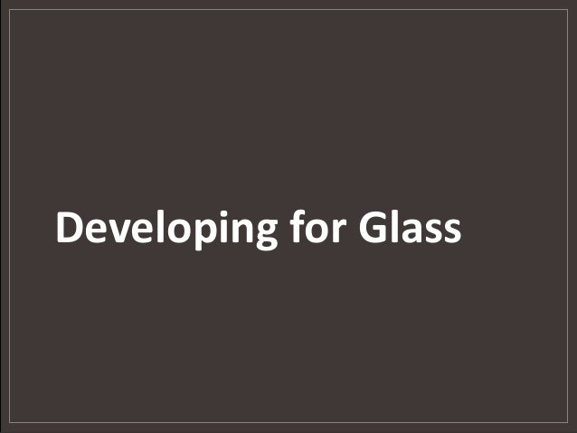 Developing for Glass
