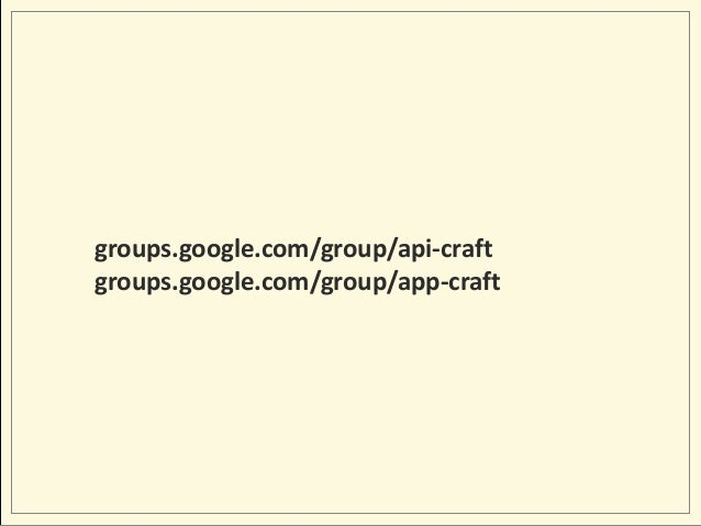 groups.google.com/group/api-craft groups.google.com/group/app-craft