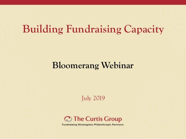 Building Fundraising Capacity Bloomerang Webinar July 2019