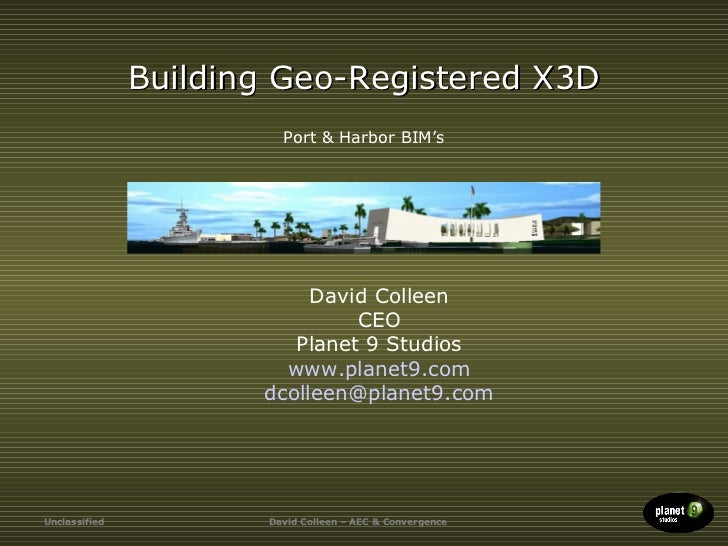 Building Geo-Registered X3D                         Port & Harbor BIM's                           David Colleen           ...