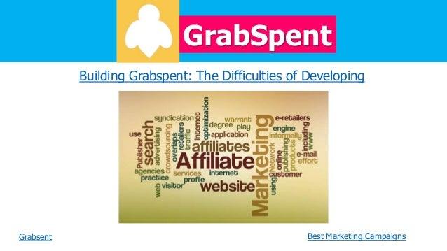 GrabSpent Building Grabspent: The Difficulties of Developing  Grabsent  Best Marketing Campaigns