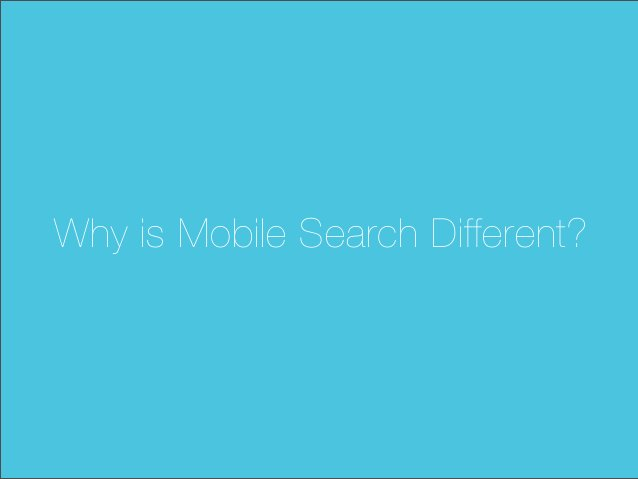 Why is Mobile Search Different?