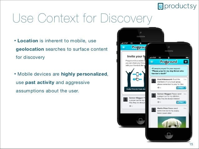 15Use Context for Discovery• Location is inherent to mobile, usegeolocation searches to surface contentfor discovery• Mobi...