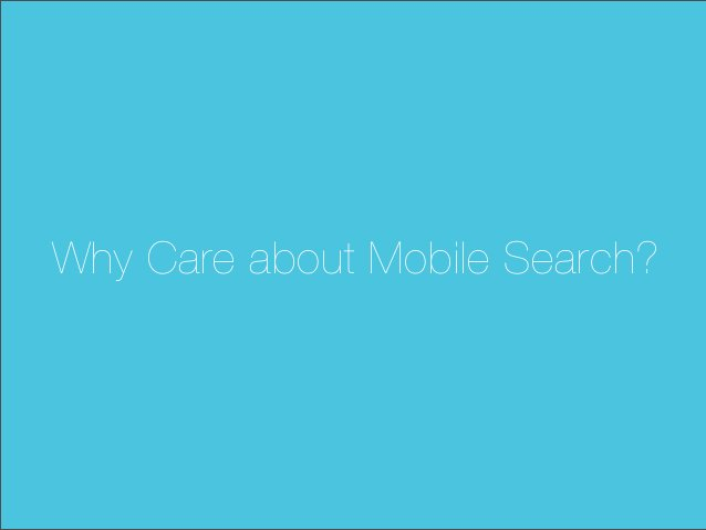 Why Care about Mobile Search?