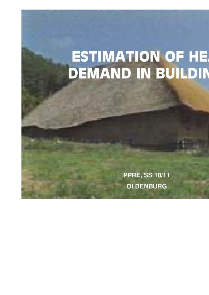ESTIMATION OF HEATDEMAND IN BUILDINGS      PPRE, SS 10/11      OLDENBURG        HERENA TORIO