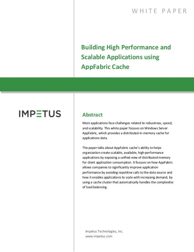 Building High Performance andScalable Applications usingAppFabric CacheW H I T E P A P E RAbstractMost applications face c...