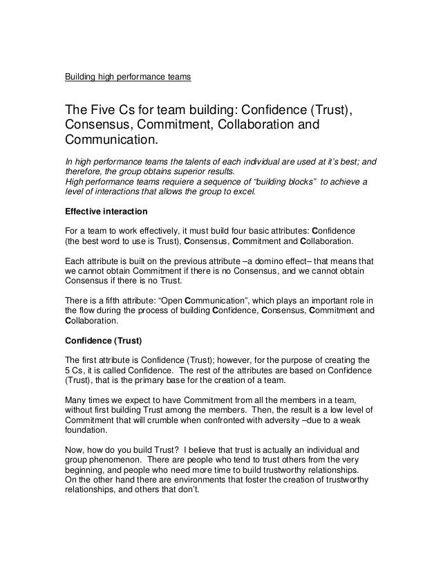 Building high performance teams The Five Cs for team building: Confidence (Trust), Consensus, Commitment, Collaboration an...