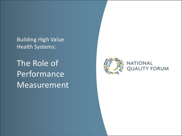 Building High ValueHealth Systems:The Role ofPerformanceMeasurement