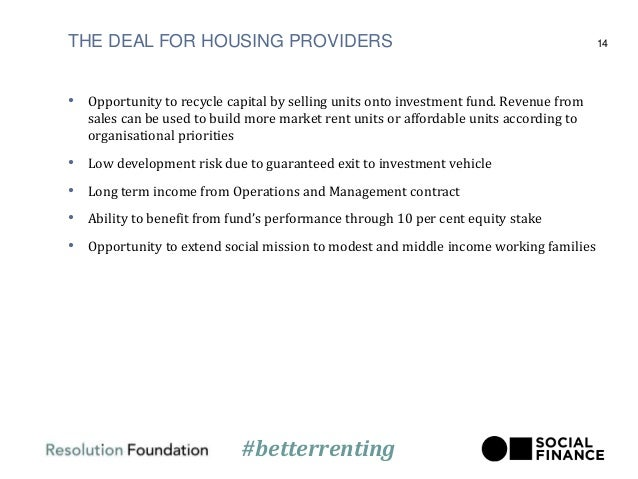 THE DEAL FOR HOUSING PROVIDERS • Opportunity to recycle capital by selling units onto investment fund. Revenue from sales ...