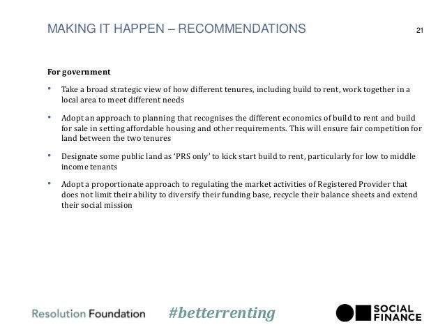 MAKING IT HAPPEN – RECOMMENDATIONS For government • Take a broad strategic view of how different tenures, including build ...