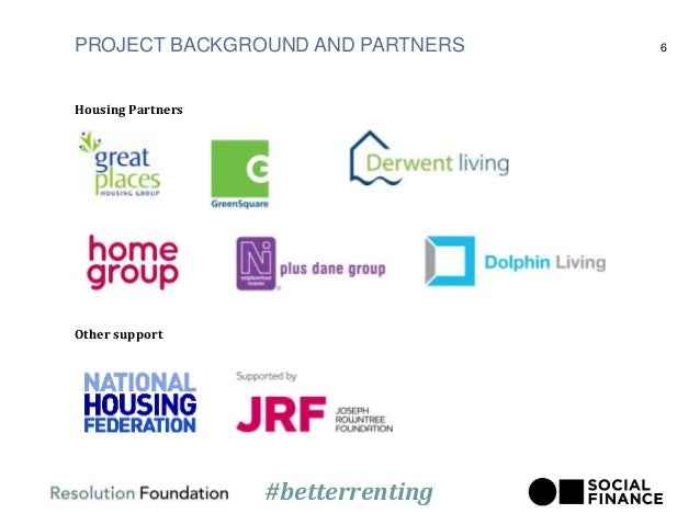 PROJECT BACKGROUND AND PARTNERS Housing Partners Other support 6 #betterrenting