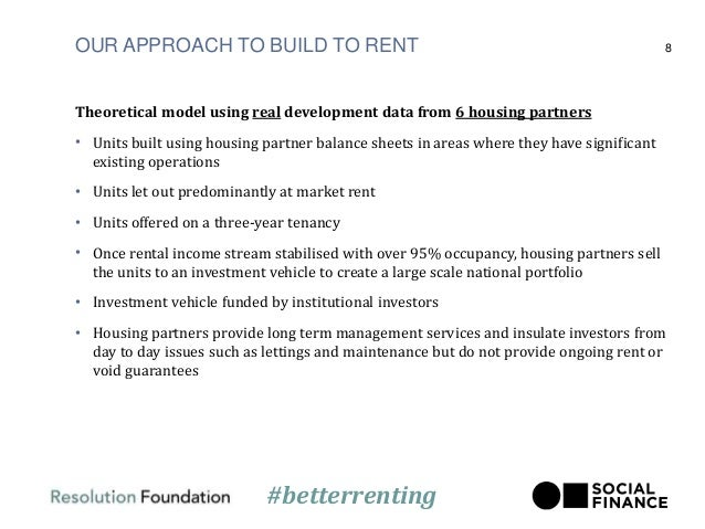 OUR APPROACH TO BUILD TO RENT Theoretical model using real development data from 6 housing partners • Units built using ho...