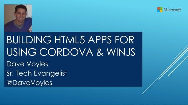 MANY TOOLS OF THE TRADE • Intel XDK • PhoneGap • App Builder • Cordova