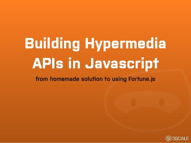 Building Hypermedia  APIs in Javascript  from homemade solution to using Fortune.js
