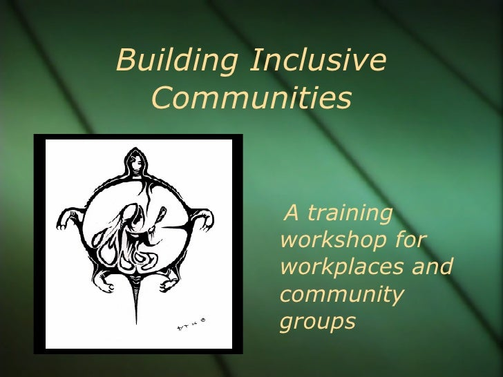 Building Inclusive   Communities             A training           workshop for           workplaces and           communit...