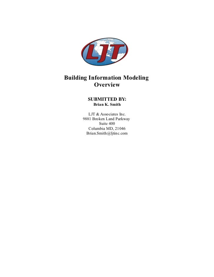 Building Information Modeling           Overview        SUBMITTED BY:           Brian K. Smith         LJT & Associates In...