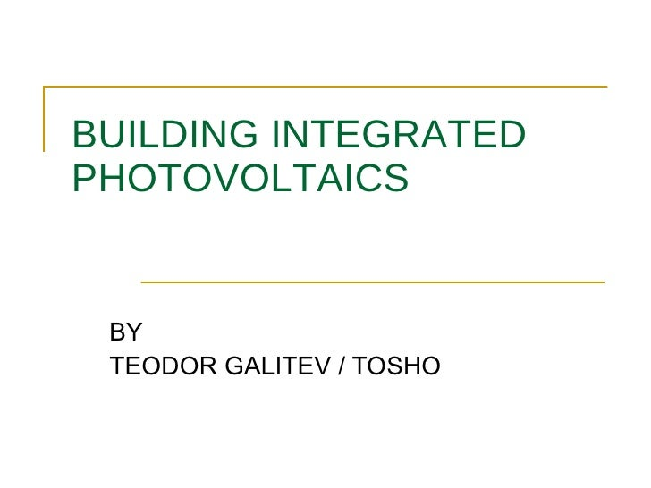 BUILDING INTEGRATED PHOTOVOLTAICS BY TEODOR GALITEV / TOSHO
