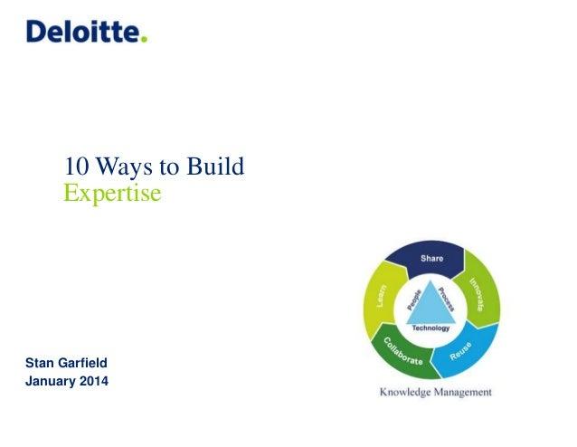 10 Ways to Build Expertise  Stan Garfield January 2014