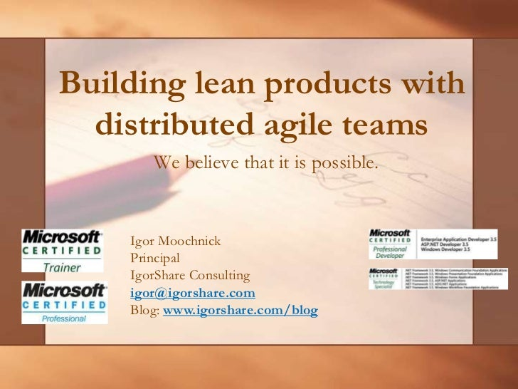 Building Lean Products with Distributed Agile Teams - Igor Moochnick at ProductCamp Boston, April 2011